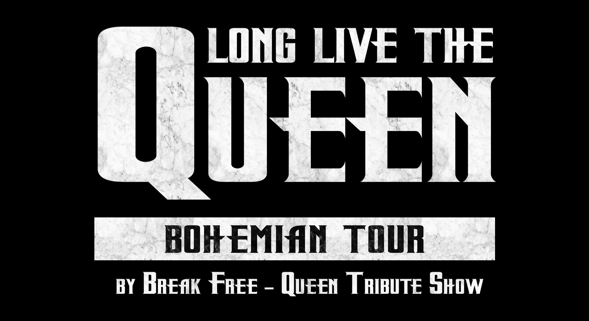 Long Live the Queen - Break Free Queen Tribute Show